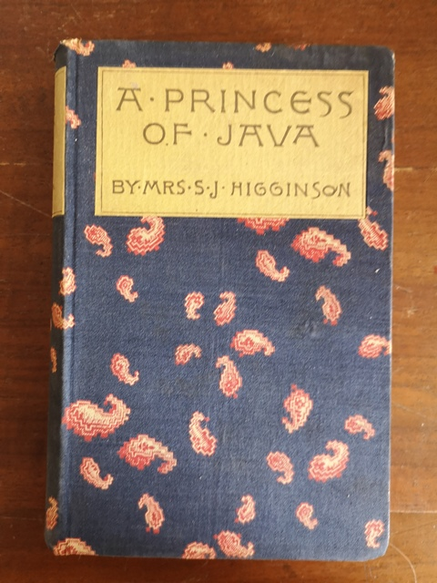 A princess of java By Mrs S.J. Higginson Houghton Mifflin & C. 1887