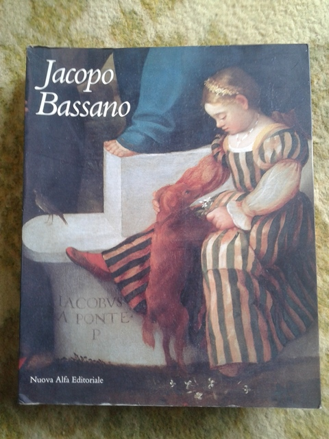 Jacopo bassano 1510 - 1592 - Beverly Louise Brown Paola Marini - Nuova alfa editoriale 1992